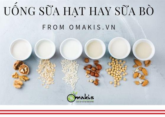 Nên uống sữa hạt hay Sữa bò - Omakis - Sỉ Lẻ Hạt Dinh Dưỡng Nhập Khẩu